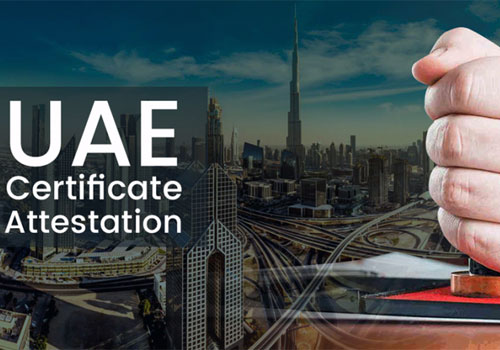 Situations that necessitate availing attestation services in UAE